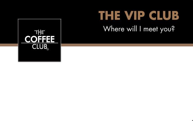 The Coffee Club VIP